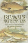 Freshwater Fish in England : A Social and Cultural History of Coarse Fish from Prehistory to the Present Day - Book