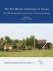Bell Beaker Settlement of Europe : The Bell Beaker Phenomenon from a Domestic Perspective - Book