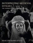 Interpreting Medieval Effigies : The Evidence from Yorkshire to 1400 - Book