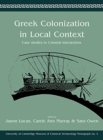 Greek Colonization in Local Contexts : Case Studies in Colonial Interactions - Book