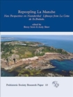 Repeopling La Manche : New Perspectives on Neanderthal Lifeways from La Cotte de St Brelade - Book