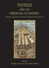 Textiles and the Medieval Economy : Production, Trade, and Consumption of Textiles, 8th-16th Centuries - Book