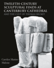Twelfth-Century Sculptural Finds at Canterbury Cathedral and the Cult of Thomas Becket - eBook
