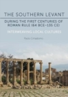 The Southern Levant during the first centuries of Roman rule (64 BCE-135 CE) : Interweaving Local Cultures - Book