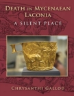 Death in Mycenaean Laconia : A Silent Place - Book