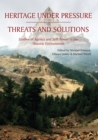 Heritage Under Pressure - Threats and Solution : Studies of Agency and Soft Power in the Historic Environment - eBook