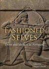 Fashioned Selves : Dress and Identity in Antiquity - Book