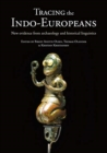 Tracing the Indo-Europeans : New evidence from archaeology and historical linguistics - Book
