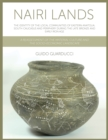 Nairi Lands : The Identity of the Local Communities of Eastern Anatolia, South Caucasus and Periphery During the Late Bronze and Early Iron Age. A Reassessment of the Material Culture and the Socio-Ec - eBook