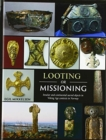 Looting or Missioning : Insular and Continental Sacred Objects in Viking Age Contexts in Norway - Book