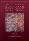 Mediterranean Archaeologies of Insularity in the Age of Globalization - Book
