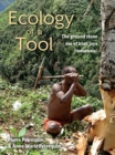 Ecology of a Tool : The ground stone axes of Irian Jaya (Indonesia) - Book
