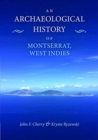 An Archaeological History of Montserrat, West Indies - Book