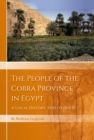 The People of the Cobra Province in Egypt : A Local History, 4500 to 1500 BC - eBook