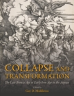 Collapse and Transformation : The Late Bronze Age to Early Iron Age in the Aegean - eBook
