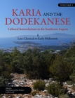 Karia and the Dodekanese : Cultural Interrelations in the Southeast Aegean I Late Classical to Early Hellenistic - eBook