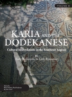 Karia and the Dodekanese : Cultural Interrelations in the Southeast Aegean II Early Hellenistic to Early Byzantine - eBook