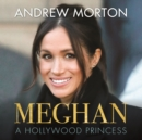 Meghan : A Hollywood Princess - eAudiobook