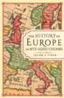 The History of Europe in Bite-sized Chunks - Book