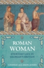 Roman Woman : Everyday Life in Hadrian's Britain - Book
