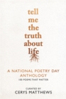 Tell Me the Truth About Life : A National Poetry Day Anthology - Book