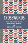 Crosswords : Over 150 puzzles to give your brain a workout - Book