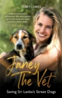 Janey the Vet : Saving Sri Lanka's Street Dogs - Book
