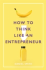 How to Think Like an Entrepreneur - Book