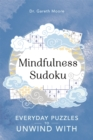 Mindfulness Sudoku : Everyday puzzles to unwind with - Book