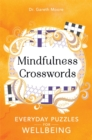Mindfulness Crosswords : Everyday puzzles for wellbeing - Book