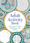 The Adult Activity Book : Colouring and Creative Challenges to Help You Relax - Book