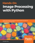 Hands-On Image Processing with Python : Expert techniques for advanced image analysis and effective interpretation of image data - eBook