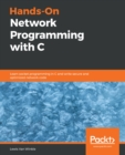 Hands-On Network Programming with C : Learn socket programming in C and write secure and optimized network code - eBook