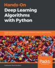 Hands-On Deep Learning Algorithms with Python : Master deep learning algorithms with extensive math by implementing them using TensorFlow - eBook