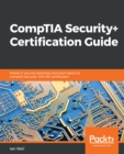 CompTIA Security+ Certification Guide : Master IT security essentials and exam topics for CompTIA Security+ SY0-501 certification - eBook