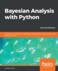 Bayesian Analysis with Python : Introduction to statistical modeling and probabilistic programming using PyMC3 and ArviZ, 2nd Edition - eBook