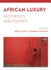 African Luxury : Aesthetics and Politics - eBook