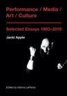 Performance / Media / Art / Culture : Selected Essays 19832018 - eBook