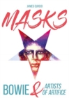 MASKS : Bowie and Artists of Artifice - Book