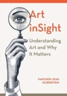 Art inSight : Understanding Art and Why It Matters - Book