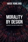 Morality by Design - Technology's Challenge to Human Values - Book