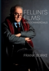 Fellini's Films and Commercials : From Postwar to Postmodern - Book