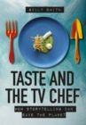 Taste and the TV Chef : How Storytelling Can Save The Planet