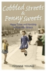 Cobbled Streets and Penny Sweets - Book