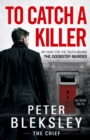 To Catch A Killer - My Hunt for the Truth Behind the Doorstep Murder - eBook
