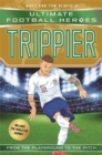 Trippier (Ultimate Football Heroes - International Edition) - includes the World Cup Journey! - Book