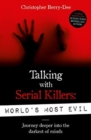 Talking With Serial Killers: World's Most Evil - Book