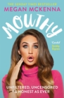 Mouthy - Unfiltered, Uncensored & Honest as Ever - Book