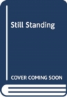 Still Standing : A Pregnant Woman. A brutal attack. An inspirational fight for survival. - Book
