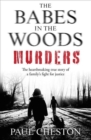 The Babes in the Woods Murders : The shocking true story of how child murderer Russell Bishop was finally brought to justice - Book